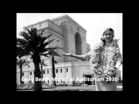 The History of Long Beach, California.  Past, Present & Future.