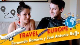 TRAVEL AROUND EUROPE l Fernanda Ramírez y José Antonio Raffo nos entregan algunos tips