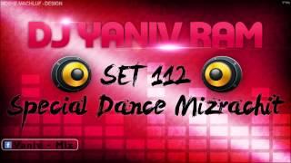 DJ YANIV RAM SET 112 Special Dance Mizrachit