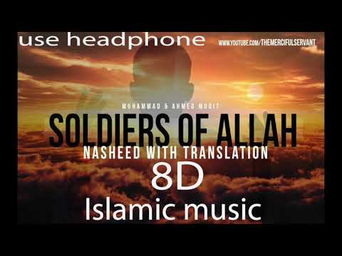 Soldiers Of Allah - Vocal Nasheed - Muhammad & Ahmed Muqit (8D Islamic Song)