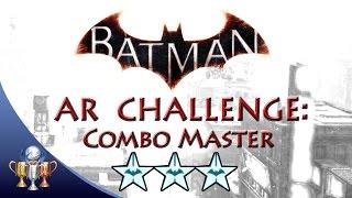 Batman Arkham Knight Combo Master (3 STARS) 50x Combo Combat AR Challenge