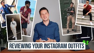 How Stylish Are You? | Reviewing Your IG Outfits Part 3 | Style Tips for Men