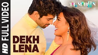 DEKH LENA Full Video Song | Tum Bin 2 | Arijit Singh & Tulsi Kumar | Neha Sharma, Aditya & Aashim Mp3