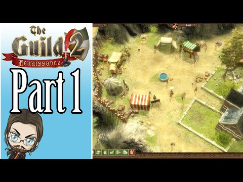 Let's Stream The Guild 2: Renaissance Gameplay - Part 1 - Lets Play Playthrough