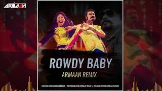 Rowdy Baby | Armaan Remix | 2020 | Remix | DOWNLOAD LINK IN DESCRIPTION👇