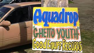 Aquadrop - Ghetto Youth (Official Full Stream)