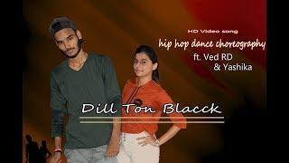 DILL TON BLACCK  | Jassi Gill Feat. Badshah | Hip Hop Dance Choreography | Ft. | Ved & Yashika