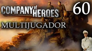 Company of Heroes - 60ª Partida Multijugador - Yari, Francho, Román y Fede