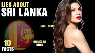 10 Biggest Lies About Sri Lanka