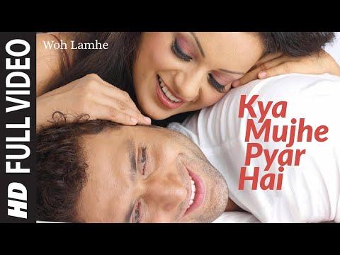 Full Video: Kya Mujhe Pyaar Hai | Woh Lamhe | Shiny Ahuja, Kangna Ranaut | KK | Pritam