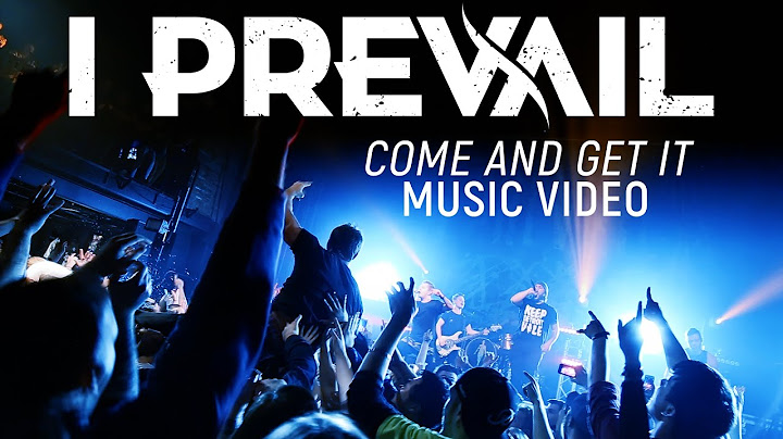 i prevail  come and get it official music video