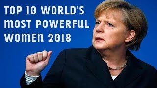 Top 10 Most Powerful Women In The World 2018