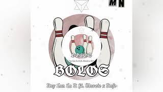 Rey Lan La R FT Maroto X Rafo- Bolos (Audio Official)