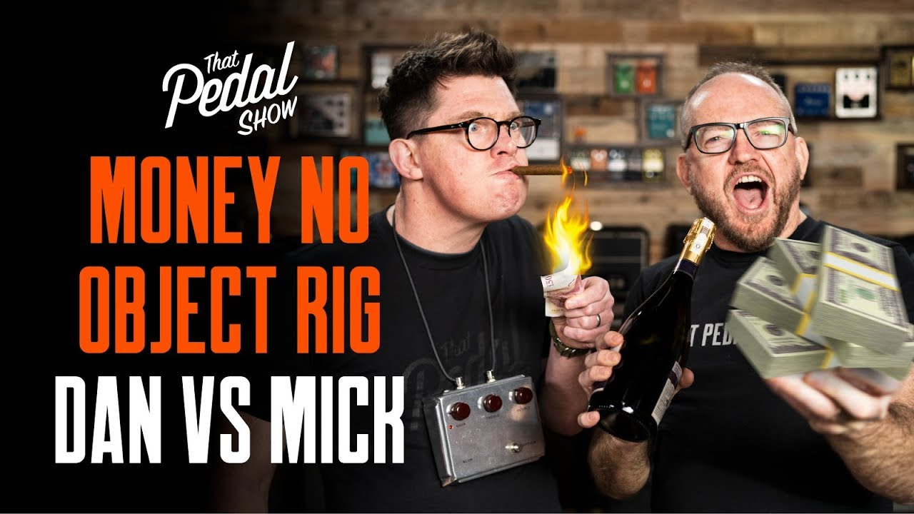 Money No Object Rig Challenge: Dan vs Mick – That Pedal Show
