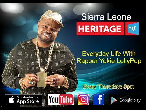 Everyday Life With Rapper Yokie LollyPop  Salone Heritage TV 25th March 2018