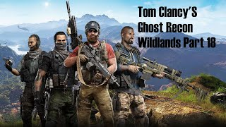 2017 - Tom Clancy's Ghost Recon Wildlands Part 18 ( No Commentary )
