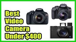 ▶️Best Video Camera Under $400 (2018)