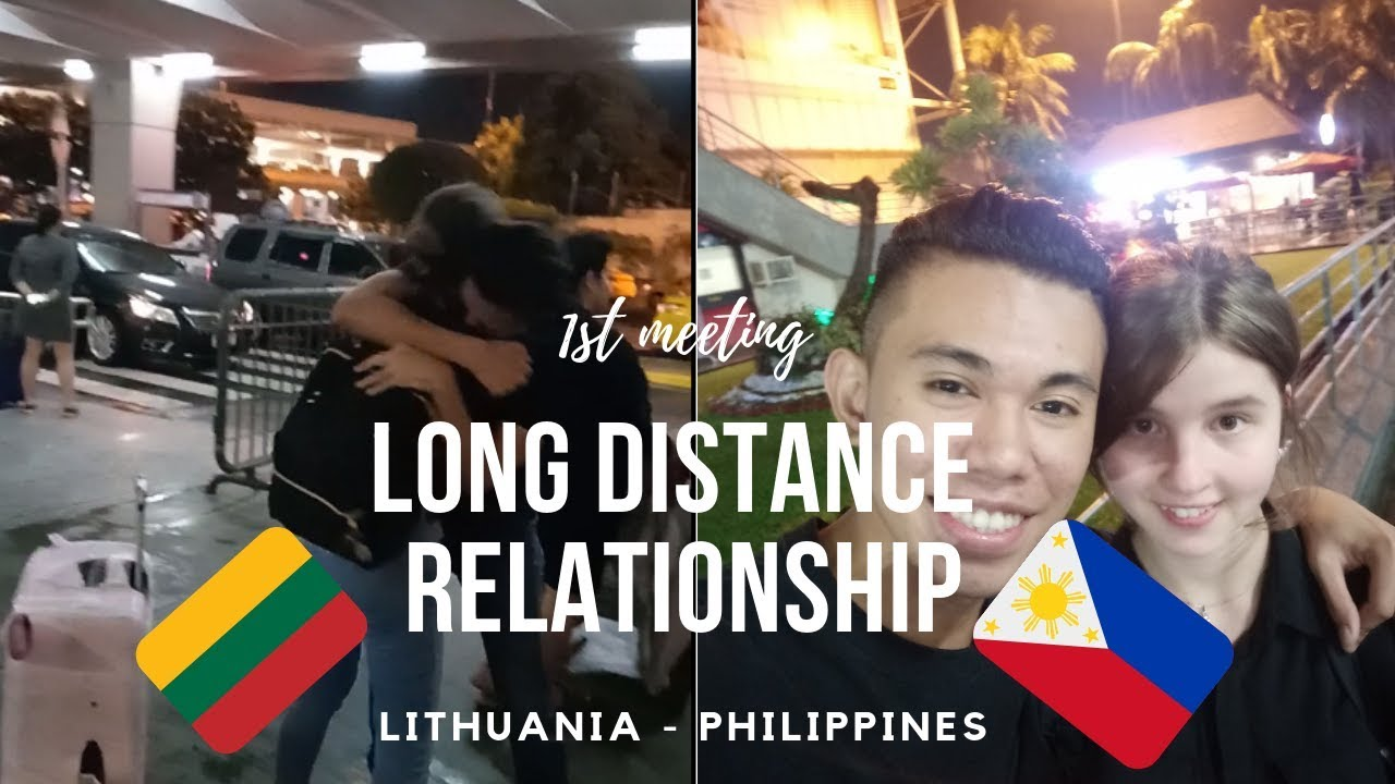 Long distance relationship meeting for the first time philippines