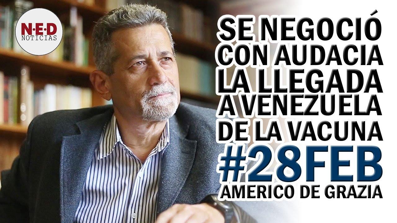 SE NEGOCIÓ CON AUDACIA LA ENTRADA A VLA DE LA VACUNA #28Feb Américo de Grazia