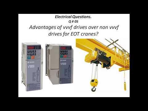 Advantages of vvvf drives over non vvvf drives for EOT cranes?     E.E.I.Q # 05