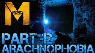 Metro Last Light - ARACHNOPHOBIA - Part 12 PC Max Settings 1080p Walkthrough - GTX 670 i5 3570k