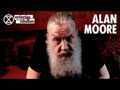 Alan Moore 'We have to get out upon the Streets' | Extinction Rebellion UK