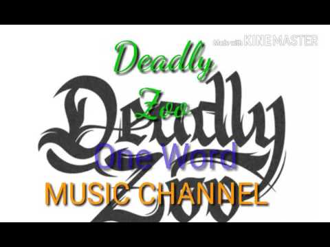 Deadly Zoo  One Word.  MUSIC CHANNEL