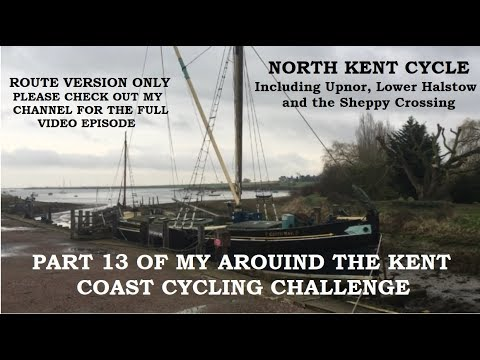13. North Kent Cycle – Riverside Country Park to the Sheppey Crossing – ROUTE ONLY VERSION