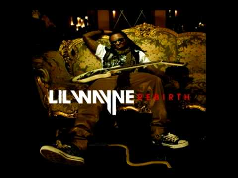 Lil Wayne Rebirth - Da Da Da [ Best Audio Quality ]