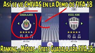 Chivas de Guadalajara DEMO FIFA 18 - Ranking de Chivas FIFA 18