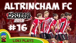 FM18 - Altrincham FC - EP16 - Vanarama National League North - Football Manager 2018
