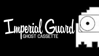 Ghost Cassette - Imperial Guard (Lyrics) [Strings]