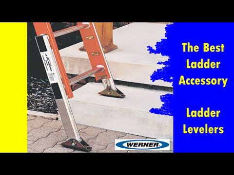 Using Werner Ladder Levelers Ladder Tips And Accessories
