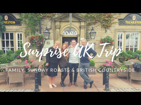 VLOG - Surprise UK Visit | Family, Sunday Roasts & British Countryside