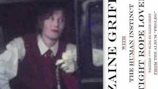 ZAINE GRIFF - TIGHT ROPE LOVER (with The Human Instinct)