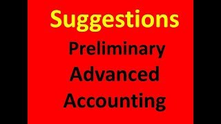Preliminary- Accounting Department-(Advanced  Accounting )