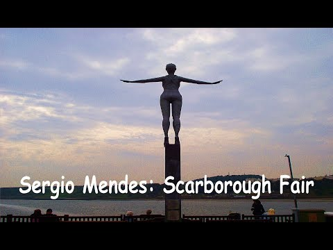 Sergio Mendes:  Scarborough Fair.