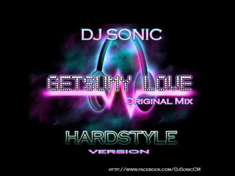Getsumy Love Original Mix (Version Hardstyle) DJ SONIC.