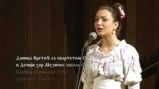 Danica Krstić-Ajde slušaj,slusaj kales bre Andjo