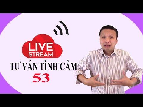 Live stream gỡ rối tơ lòng thòng 53!