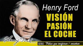 VISIÓN & PASIÓN de Henry Ford