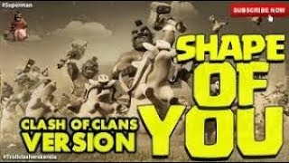Shape of you song by j.fla covered by clash of clans.