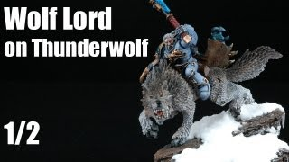 How to paint Wolf Lord on Thunderwolf? Space Wolves Warhammer 40k painting tutorial 1/2