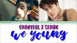 Baixar Chanyeol (박찬열) Sehun (세훈) (EXO 엑소) - We Young -가사 (Sub español+Eng Sub+Roma+Lyrics+Colorcodedlyrics)