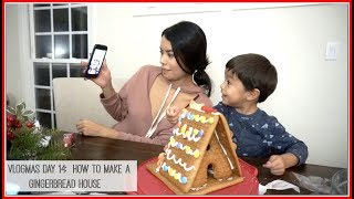 Vlogmas Day 14: How To Make A Gingerbread House