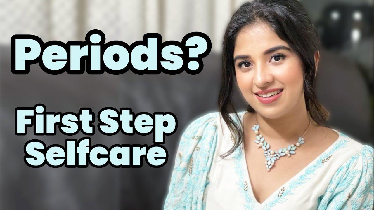Periods - Importance of Selfcare - Aparna Thomas