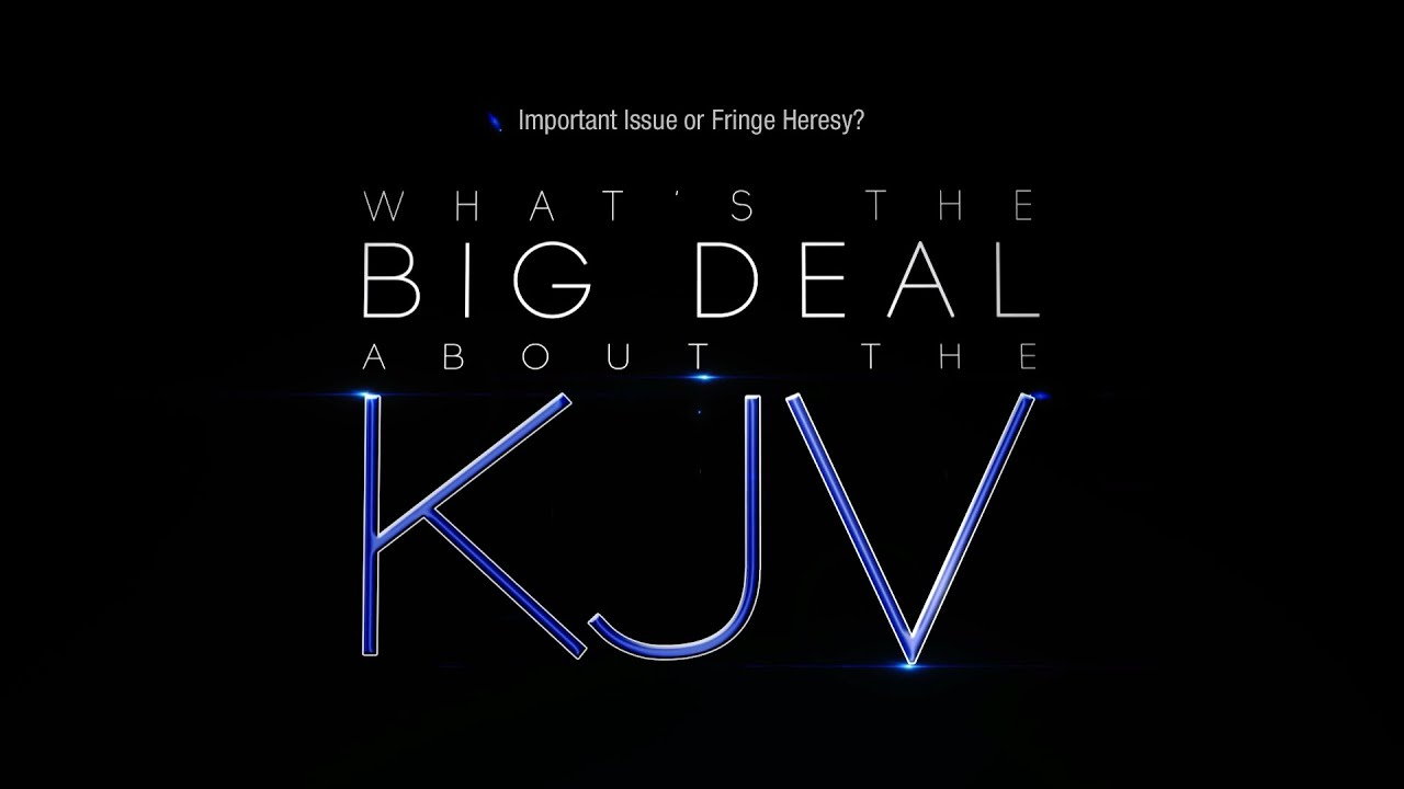whats the big deal about the kjv episode 57 dr sam