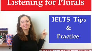 IELTS Listening for Plurals