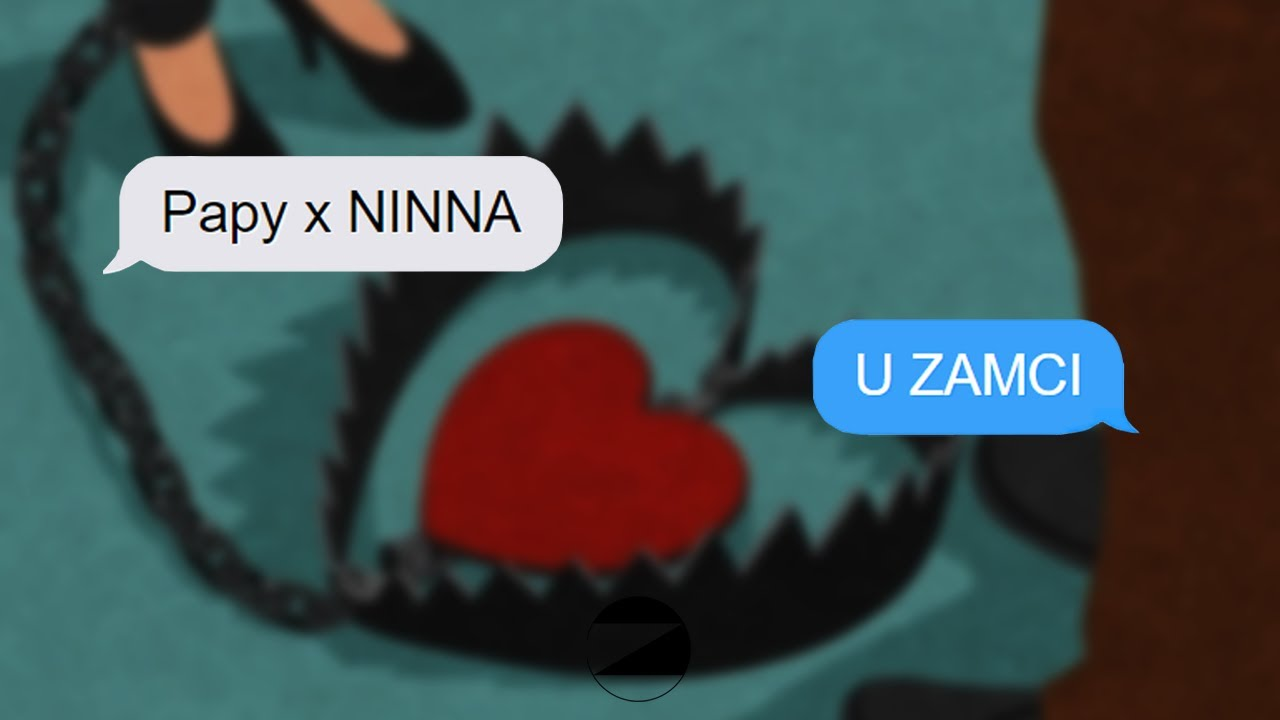 Papy x NINNA - U ZAMCI (Official Video)