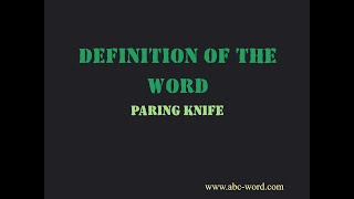 "Definition of the word ""Paring knife"""